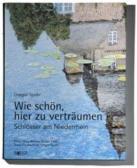 Wie schön, hier zu verträumen Schlösser am Niederrhein Gregor Spohr